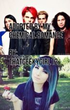 Adopted by My Chemical Romance (MCR fanfiction) by ThatGeekyGirl12
