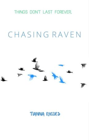 Chasing Raven [Teen Fiction] by forevertdr