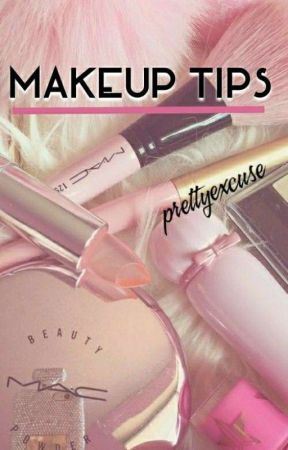 MAKEUP TIPS by prettyexcuse