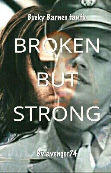Broken But Strong (Bucky Barnes fanfic)