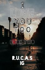 Love You Too: Rucas by r_u_c_a_s