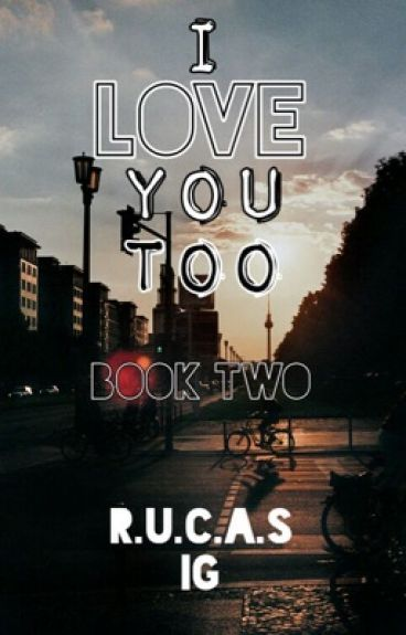 Love You Too: Rucas