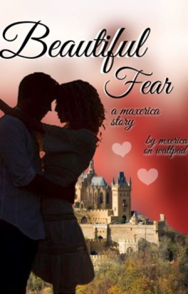 Beautiful Fear: A Maxerica story