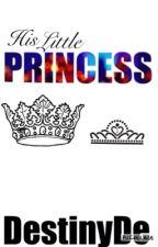 His Little Princess by DestinyDe