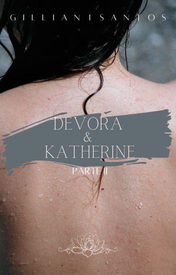 Devora & Katherine [ Parte II ]