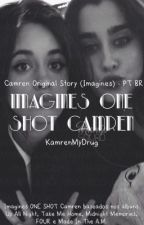 Imagines One Shot Camren by cabellodrugs