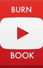 Youtube Burn Book by hannahmharpur