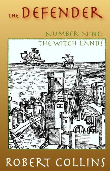 The Defender: The Witch Lands by RobertLCollins