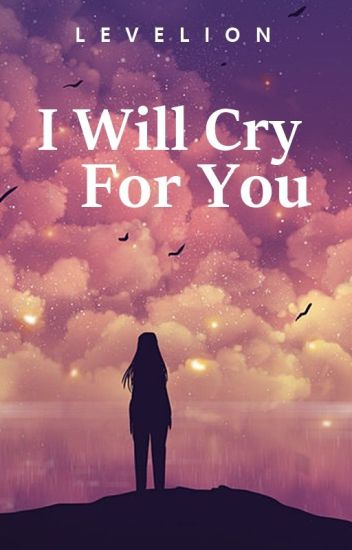 I Will Cry For You (Ashralka Heirs #1)