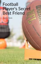 Football's player secret best friend by tmnt_girl_2003_bae
