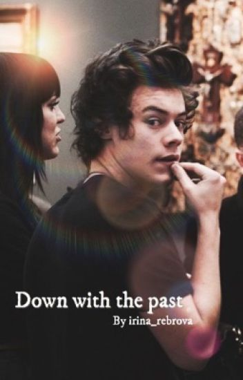 Down with the past [Harry Styles]