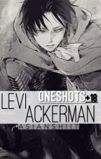 Levi Ackerman // OneShots+18 || aot by asianshiit