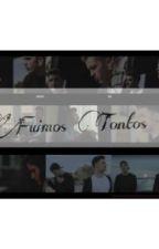 Fuimos Tontos by LittelInfinity03