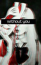 Without You || Ji Yong ✅ by xxxgdfndxxx