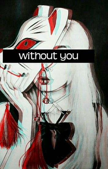 Without You || Ji Yong ✅