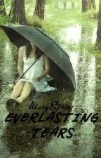 Everlasting Tears by MarySpring
