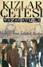 KIZLAR ÇETESİ by AymilaGS
