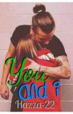 You and I || Harry Styles by Hazza-22