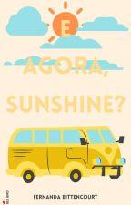 E agora, Sunshine? by nandagodoyb