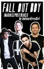 Fall Out Boy Imagines and Preferences by AwkwardTreeGirl