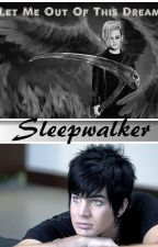 Sleepwalker by Adommy4life