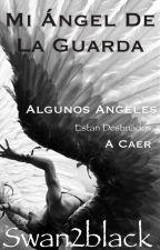 Mi Ángel de la Guarda.  {EN PAUSA} by MyPersonalAdiction