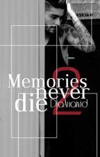 Memories Never Die 2 (LTU) by DiaStories_LTU