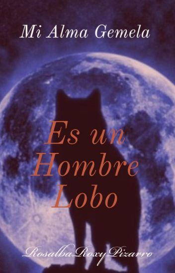 Mi Alma Gemela es un Hombre Lobo(b&b)