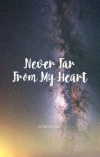 Never Far From My Heart (A Lord Of The Rings Fanfiction Book 3) by wintcrsoldicr
