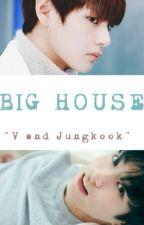 BIG HOUSE by taevkook