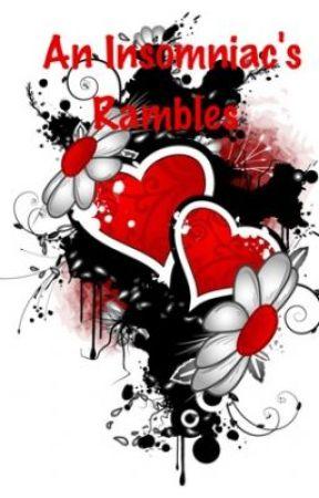 An Insomniac's Rambles by ZellaJ2014