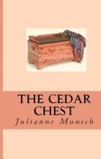 The Cedar Chest (A Christian Romance) by JulieMunich