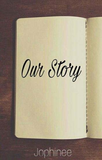 Our Story [Completed]