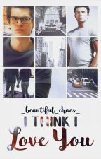 I Think I Love You (Gay love story) by __Beautiful_Chaos__