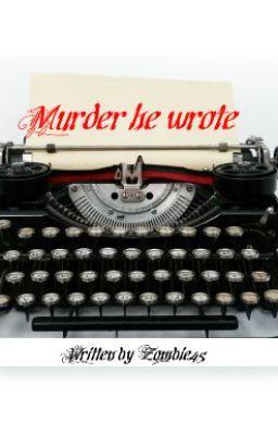 Murder he wrote.