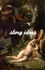 story ideas by lanaticfranco