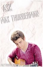 Ask Max Thunderman by MaxThundermans