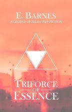 Triforce of Essence   Legend of Zelda Fan Fiction by NeriBurns