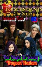 Disney Descendants The Series: The Night Is Young by trayvonhaslam