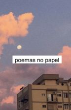 Poemas no papel by hooudini