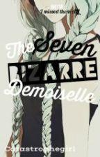 The Seven Bizarre Demoiselle by Catastrophegirl