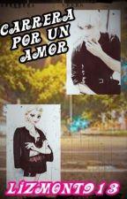 Carrera por un amor by Lizmont913