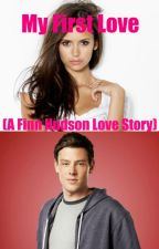 My First Love (A Finn Hudson Love Story) (Book 1) (Glee Series) by llg112