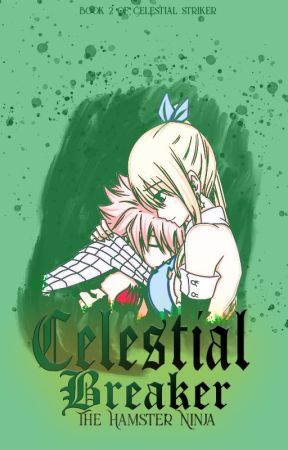 Celestial Breaker {A NaLu Story} by TheHamsterNinja