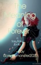 The Meaning of Forever by iScreammonster2020