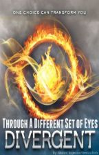 Through a Different Set of Eyes: DIVERGENT by LoveAthenaa