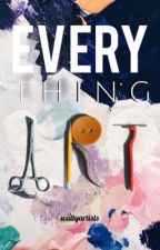 Everything Art - WattyArtists by WattyArtists