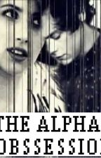 The Alpha's Obsession by MsVecino