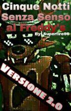 Cinque notti senza senso al Freddy's by Superfire96