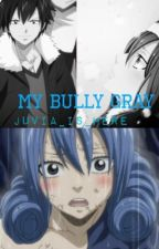 My Bully Gray... by Juvia_is_here